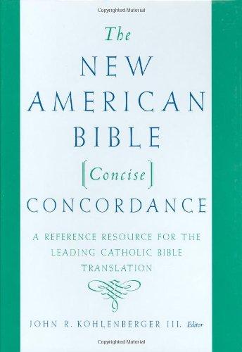 The New American Bible Concise Concordance: John R. Kohlenberger III (Editor)