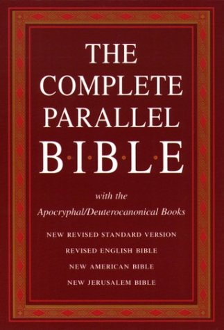 9780195283181: The Complete Parallel Bible with the Apocryphal/Deuterocanonical Books: New Revised Standard Version, Revised English Bible, New American Bible, New Jerusalem Bible