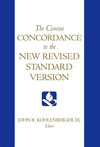 The Concise Concordance to the New Revised Standard Version.: KOHLENBERGER, J. R.,