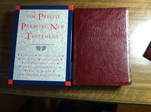 9780195284171: The Precise Parallel New Testament: Greek Text / King James Version / Rheims Bible / Amplified Bible / New International Version / New Revised ... American Bible / New American Standard Bible