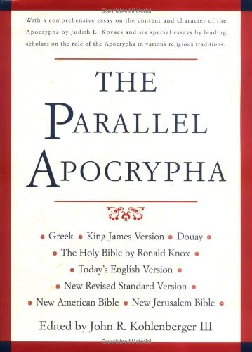 9780195284447: The Parallel Apocrypha: Greek text; Authorized King James Version; Douay-Rheims Version; New Revised Standard Version; New American Bible; New ... Good News Bible; Ronald Knox's translation