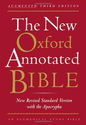 The New Oxford Annotated Bible with the Apocrypha, Augmented Third Edition, New Revised Standard ...