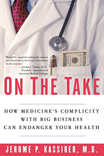 9780195300048: On the Take: How Medicine's Complicity with Big Business Can Endanger Your Health