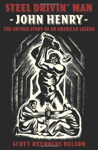 9780195300109: Steel Drivin' Man: John Henry: the Untold Story of an American Legend