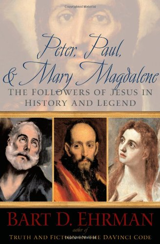 9780195300130: Peter, Paul, and Mary Magdalene: The Followers of Jesus in History and Legend