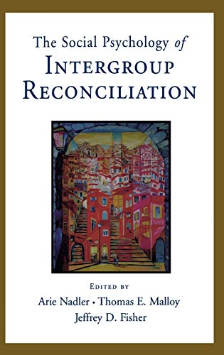 9780195300314: Social Psychology of Intergroup Reconciliation: From Violent Conflict to Peaceful Co-Existence