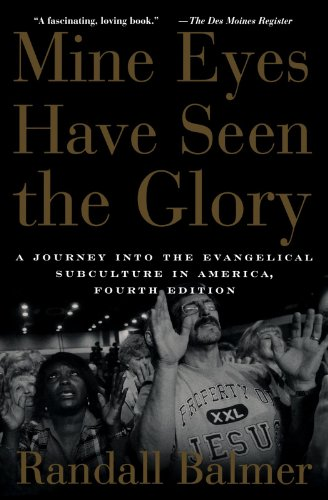 9780195300468: Mine Eyes Have Seen the Glory: A Journey into the Evangelical Subculture in America