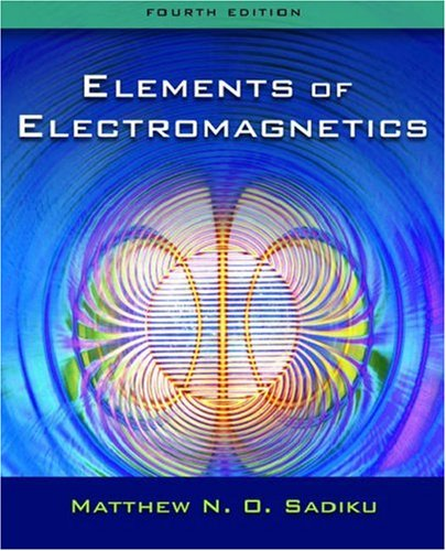 Elements Of Electromagnetics: Fourth Edition: Sadiku, Matthew N. O.