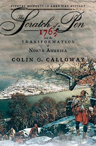 9780195300710: The Scratch of a Pen: 1763 and the Transformation of North America (Pivotal Moments in American History)