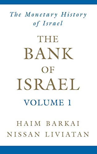 The Bank of Israel. Volume 1 - The Monetary Historys of Israel.: Liviatan, Nissan & Barkai, Haim (...