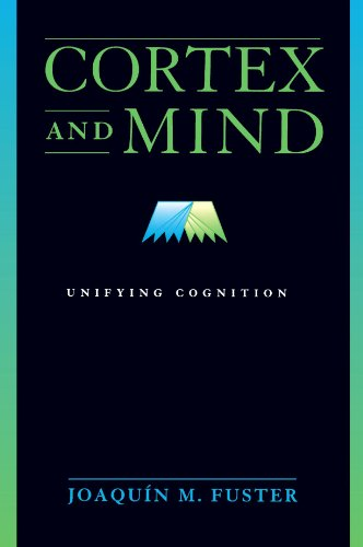 9780195300840: Cortex and Mind: Unifying Cognition
