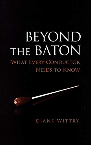 9780195300932: Beyond the Baton: What Every Conductor Needs to Know