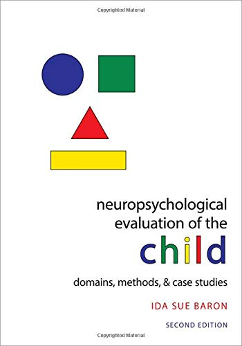 9780195300963: Neuropsychological Evaluation of the Child: Domains, Methods, and Case Studies