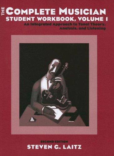 The Complete Musician Vol. 1 : An: Steven G. Laitz