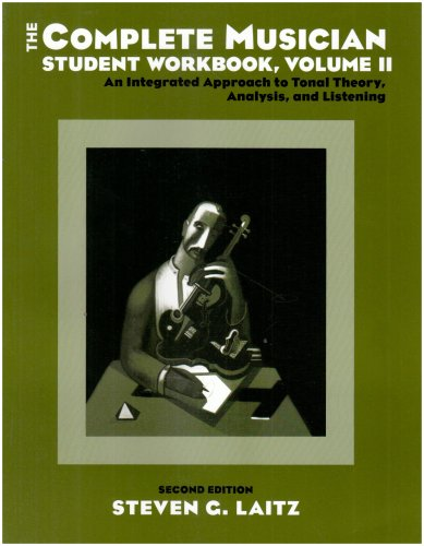 9780195301106: The Complete Musician Student Workbook: An Integrated Approach to Tonal Theory, Analysis, and Listening Volume II