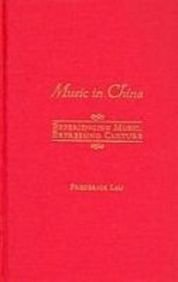 9780195301236: Music in China: Experiencing Music, Expressing Culture Includes CD (Global Music Series)