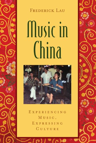9780195301243: Music in China: Experiencing Music, Expressing Culture Includes CD (Global Music Series)