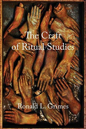 9780195301434: The Craft of Ritual Studies (Oxford Ritual Studies)