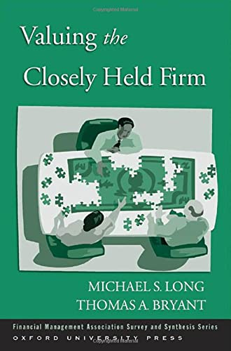Valuing the Closely Held Firm (Financial Management Association Survey and Synthesis): Long, ...