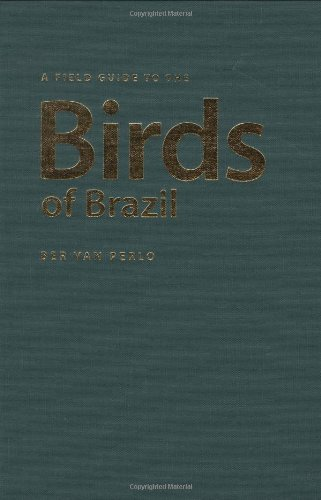 9780195301540: A Field Guide to the Birds of Brazil