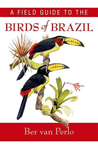 9780195301557: A Field Guide to the Birds of Brazil