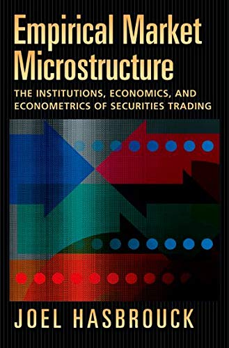 9780195301649: Empirical Market Microstructure: The Institutions, Economics, and Econometrics of Securities Trading