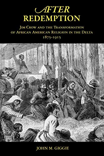 9780195304046: After Redemption: Jim Crow and the Transformation of African American Religion in the Delta, 1875-1915