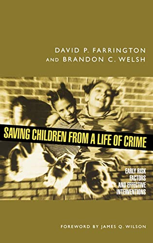 9780195304091: Saving Children from a Life of Crime: Early Risk Factors and Effective Interventions (Studies in Crime and Public Policy)