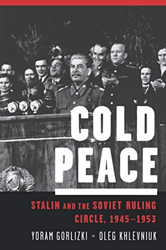 9780195304206: Cold Peace: Stalin and the Soviet Ruling Circle, 1945-1953