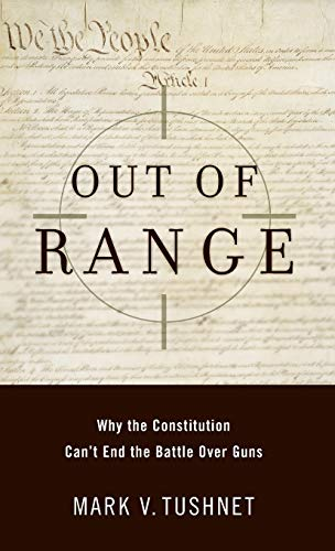 Out of Range: Why the Constitution Can't: Mark V. Tushnet
