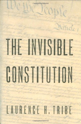 The Invisible Constitution (Inalienable Rights): Laurence H. Tribe