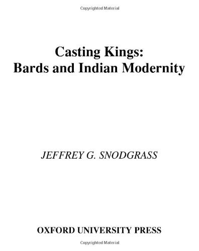 9780195304343: Casting Kings: Bards and Indian Modernity