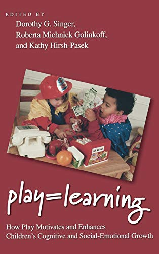 9780195304381: Play = Learning: How Play Motivates and Enhances Children's Cognitive and Social-Emotional Growth
