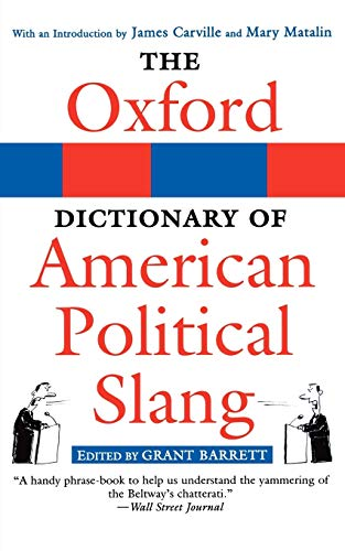The Oxford Dictionary of American Political Slang: Grant Barrett, James
