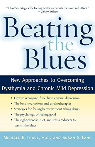 9780195304534: Beating the Blues: New Approaches to Overcoming Dysthymia and Chronic Mild Depression
