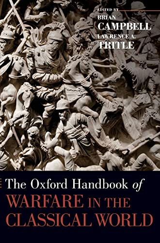 The Oxford Handbook of Warfare in the Classical World.: CAMPBELL, B. T.,