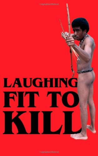 9780195304701: Laughing Fit to Kill: Black Humor in the Fictions of Slavery (The W.e.b. Du Bois Institute Series)