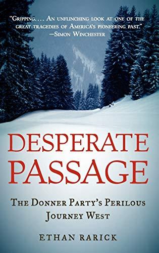 9780195305029: Desperate Passage: The Donner Party's Perilous Journey West