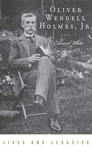 9780195305364: Oliver Wendell Holmes Jr. (Lives and Legacies Series)