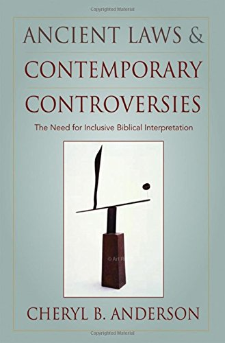 9780195305500: Ancient Laws and Contemporary Controversies: The Need for Inclusive Biblical Interpretation