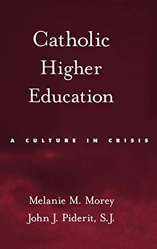 9780195305517: Catholic Higher Education: A Culture in Crisis