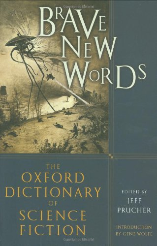 9780195305678: Brave New Words: The Oxford Dictionary of Science Fiction