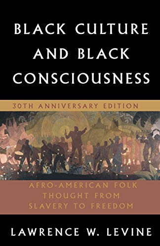 9780195305685: Black Culture and Black Consciousness: Afro-American Folk Thought from Slavery to Freedom