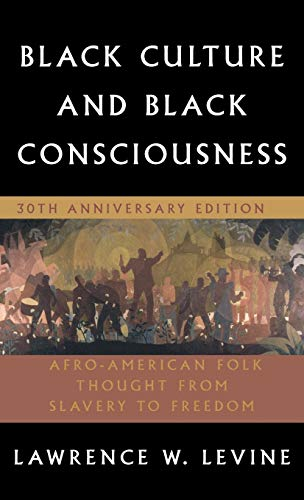 9780195305692: Black Culture and Black Consciousness: Afro-American Folk Thought from Slavery to Freedom