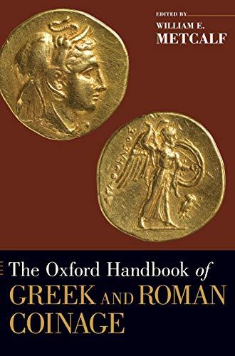 9780195305746: The Oxford Handbook of Greek and Roman Coinage (Oxford Handbooks)