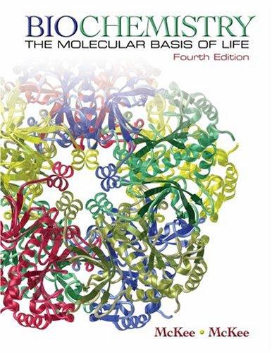 Biochemistry: The Molecular Basis of Life: McKee, Trudy; McKee,