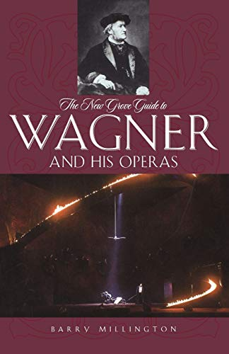 9780195305883: The New Grove Guide to Wagner and His Operas (New Grove Operas)