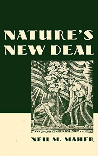 9780195306019: Nature's New Deal: The Civilian Conservation Corps and the Roots of the American Environmental Movement