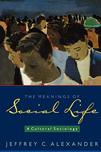 9780195306408: The Meanings of Social Life: A Cultural Sociology