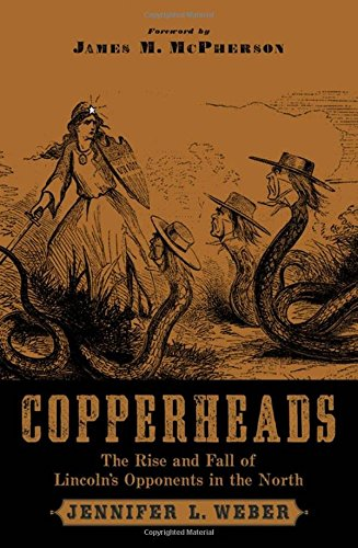 9780195306682: Copperheads: The Rise and Fall of Lincoln's Opponents in the North